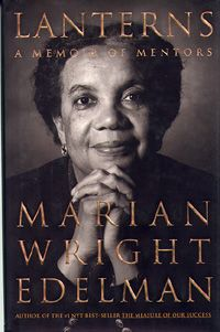 Marian Wright Edelman shares stories from her life at the center of this century's most dramatic civil rights struggles, paying tribute to the extraordinary personal mentors who helped light her way.