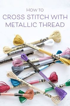 Some great tips for stitching with metallic thread #crossstitch #embroidery