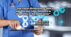 """""""Few critical infrastructures need to expedite their #Cyber Resiliency as desperately as the #health sector""""-James Scott, Senior Fellow,ICIT and CCIOS  #criticalinfrastructure #Healthcare #IoT #ehealth #HealthIT #AI #healthtech #Healthcare"""