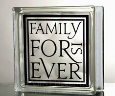 Family is Forever Glass Block Decal DIY    ♥ ♥ ♥ ♥ ♥ ♥ ♥ ♥ ♥ ♥ ♥ ♥ ♥ ♥ ♥ ♥ ♥ ♥ ♥ ♥    PLEASE READ: processing and shipping