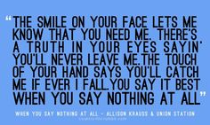 """When You Say Nothing At All,"" Alison Krauss"
