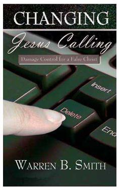 "From the Lighthouse BlogNEW BOOKLET TRACT: Changing ""Jesus Calling""—Damage Control for a False Christ"