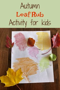 Enjoy the autumn season with this fun art project for kids!  Kids of all ages will enjoy collecting leaves and capturing their essence in this leaf rub activity! Art for kids | Crafts for kids | Fall Crafts for kids | Autumn Crafts |