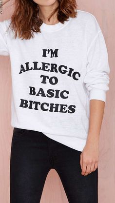 Basic B*tches Sweatshirt www.beyondbasicdetails.bigcartel.com Soft Grunge, Funny Shirts, Cute Shirts, Sarcastic Shirts, Cheap Shirts, Athleisure Trend, Nasty Gal, Sweater Weather, Smileys