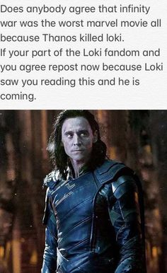 I like Loki but infinity war isn't the worst Marvel Movie because it killed Loki, Loki has been killed 3 times before infinity war and all 3 times he turned out to be alive so I don't understand why this is any different Loki Thor, Loki Laufeyson, Tom Hiddleston Loki, Marvel Funny, Marvel Dc Comics, Marvel Avengers, Loki Funny, Marvel Characters, Marvel Movies