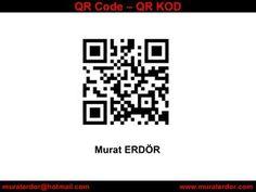 Qr code ile satış yapmak mı küfür etmek mi by Murat Erdör, via Slideshare