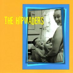 The Hipwaders, 2006 Parents' Choice Award Approved Award - Audio #Music