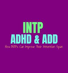 INTP ADHD & ADD: How INTPs Can Improve Their Attention Span Intp Personality, Personality Growth, Educational Leadership, Educational Technology, Leadership Quotes, Education Quotes, Intp Relationships, Make School, Infj Infp