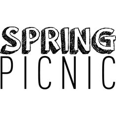 Spring Picnic Text ❤ liked on Polyvore featuring text, backgrounds, words, quotes, articles, phrase and saying
