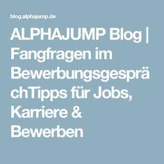 ALPHAJUMP Blog | Fangfragen im BewerbungsgesprächTipps für Jobs, Karriere & Bewerben