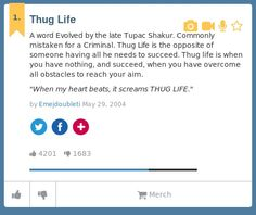 A word Evolved by the late Tupac Shakur. Commonly mistaken for a Criminal. Thug Life is the opposite of someone having all he needs to succeed. Thu...