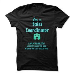 Sales Coordinator fun - #mens tee #hoodies. CHECK PRICE => https://www.sunfrog.com/LifeStyle/Sales-Coordinator-fun.html?68278