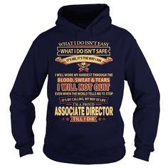 ASSOCIATE DIRECTOR T-Shirts, Hoodies. ADD TO CART ==► https://www.sunfrog.com/LifeStyle/ASSOCIATE-DIRECTOR-93450091-Navy-Blue-Hoodie.html?id=41382