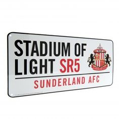 333dd0e40073 Sunderland AFC - Stadium Of Light Street Sign Epl Football
