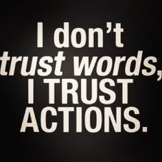 "This is SO TRUE.why do people think it's okay to just lie, lie, lie? The words ""we're working on it"".actions speak louder than words. Life Quotes Love, Great Quotes, Quotes To Live By, Funny Quotes, Inspirational Quotes, Amazing Quotes, Motivational Quotes, Smart Quotes, Attitude Quotes"