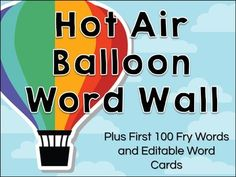 Hot air balloon themed word wall - includes large word wall letters, first 100 Fry words, plus editable word cards to make your own