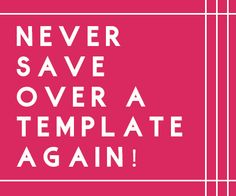 Have you ever accidentally saved over a template file after using it to scrap a page? *raises hand* GUILTY! In this post, Heddy shares some ways you can avoid making this mistake for good.