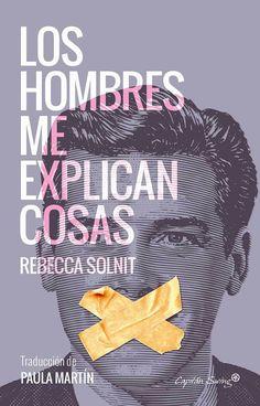 Los hombres me explican cosas / Rebecca Solnit