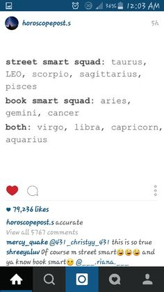 Street smart vs book smart...Zodiac