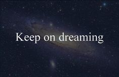 keep dreaming Keep Dreaming, Words, Quotes, Quotations, Quote, Shut Up Quotes, Horse