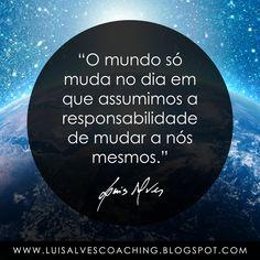"""PENSAMENTO DO DIA  Você já começou a sua mudança? Partilhe a sua experiência nos comentários.  QUOTE OF THE DAY IN ENGLISH: """" The world only changes on the day we take the responsibility to change ourselves."""" - LUIS ALVES  #LuisAlvesFrases #PensamentoDoDia #FraseDoDia #Mudanças #AutoAjuda #Conhecimento #Sabedoria"""