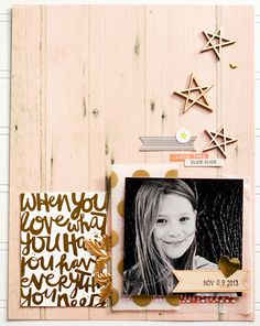 #papercraft #scrapbook #layout. when you love what you have... by maggie massey at Studio_Calico