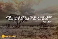 What I learned at Oxford has been used to great advantage throughout my business career #serverbuilt #technopreneur