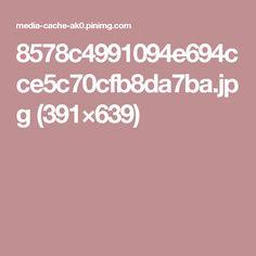 8578c4991094e694cce5c70cfb8da7ba.jpg (391×639)