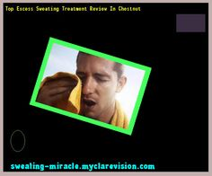 Top Excess Sweating Treatment Review In Chestnut 202522 - Your Body to Stop Excessive Sweating In 48 Hours - Guaranteed!