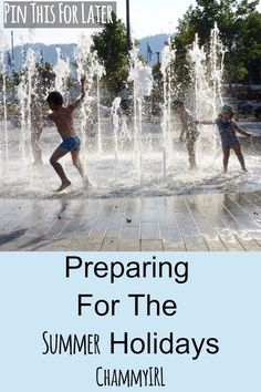 Preparing for the summer holidays is a must if you want to survive. On the run up to the kid's breaking up from school there are a few things you can do to make sure you're ready.