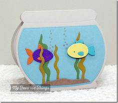 Sea Life, You-re Fin-tastic, Fishbowl Die-namics - Barbara Anders Fish Home, Chula, Shaped Cards, Mft Stamps, Home Recipes, Cute Cards, Greeting Cards Handmade, Birthday Cards, Crafts For Kids