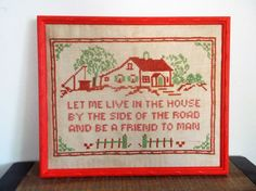 Very sweet...Vintage Needlepoint Sampler Let Me Live In The House By The Side Of The Road by ObjetLuv on Etsy