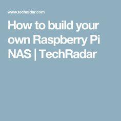 How to build your own Raspberry Pi NAS | TechRadar