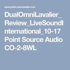 DualOmniLavalier_Review_LiveSoundInternational_10-17 Point Source Audio CO-2-8WL