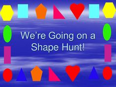 This is a mathematical version of the 'We are going on a bear hunt&'. When we got to each shape, the. Maths Eyfs, Eyfs Activities, Space Activities, Preschool Activities, Preschool Shapes, Teaching Shapes, Teaching Math, Early Years Maths, Little Einsteins