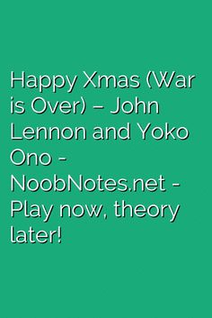 music notes for newbies: Happy Xmas (War is Over) – John Lennon / Yoko Ono. Play popular songs and traditional music with note letters for easy fun beginner instrument practice - great for flute, piccolo, recorder, piano and Acoustic Guitar Pictures, Acoustic Guitar Strap, Acoustic Guitar Lessons, Guitar Songs, Acoustic Guitars, Guitar Tips, Beginner Piano Music, Easy Piano Songs, Song Notes
