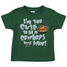 Philadelphia Eagles Fans. I'm Too Cute To Be A Cowboys Fan. Toddler Tee (2T-4T)