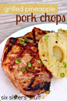 Grilled Pineapple Pork Chops from SixSistersStuff.com. Pork has never been so juicy and delicious! #dinner #grilling #sixsistersstuff