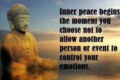 Think about this: Inner peace begins the moment you choose not to allow another person or event to control your emotions Great Quotes, Quotes To Live By, Life Quotes, Inspirational Quotes, Peace Quotes, Yoga Quotes, Motivational, Wisdom Quotes, Life Sayings