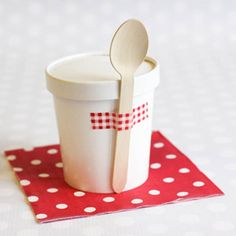 Ice Cream Pint Containers. Cute with the polka dot napkin & how the wooden spoon is washi taped to the side! :)