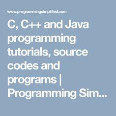 C, C++ and Java programming tutorials, source codes and programs C Programming, Programming Tutorial, Java, Coding, Tutorials, Programming, Teaching