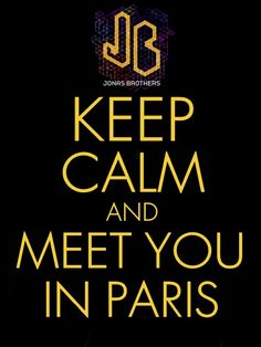 i'd love to meet the Jonas brothers in Paris ! ♥