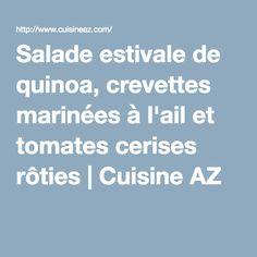 Salade estivale de quinoa, crevettes marinées à l'ail et tomates cerises rôties | Cuisine AZ