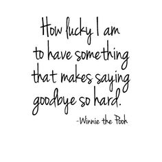 Winnie the Pooh Vinyl Wall Quote - Wall Words - How Lucky I am To Have Something That Makes Saying Goodbye So Hard