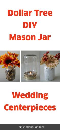 """Wedding centerpieces don't have to break the bank. Say, """"I do!"""" to one of these three Dollar Tree DIY mason jar centerpiece ideas."""