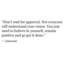 don't wait for them. you don't need their approval