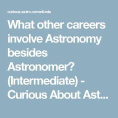 What other careers involve Astronomy besides Astronomer? (Intermediate) - Curious About Astronomy? Ask an Astronomer