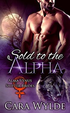 Sold to the Alpha: A BBW Wolf-Shifter Romance (Alma Venus Shifter-Brides Book 1) - 75+ Best Paranormal Romance Books, Novels & Series That Are Worth Reading for Adults. Top reading lists for vampires, shifters, dragons, alpha males, supernatural, witches, werewolves, demons, supernatural and more. Check out this awesome list! #books #romance