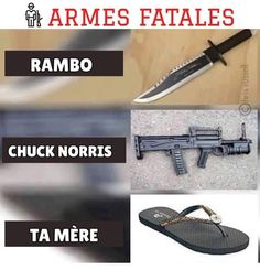 Gadgets 96585 lethal weapons for each category: rambo / chuck norris / your mother ! Modern Family Humor, Chuck Norris Memes, Funny Jokes, Hilarious, Memes Humor, Thursday Humor, Image Fun, Lol, Funny Quotes About Life
