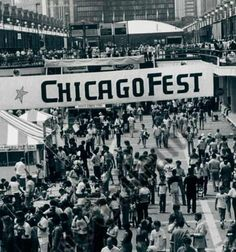 ChicagoFest.  Wow, I forgot about ChicagoFest.  ChicagoFest was replaced by The Taste of Chicago.